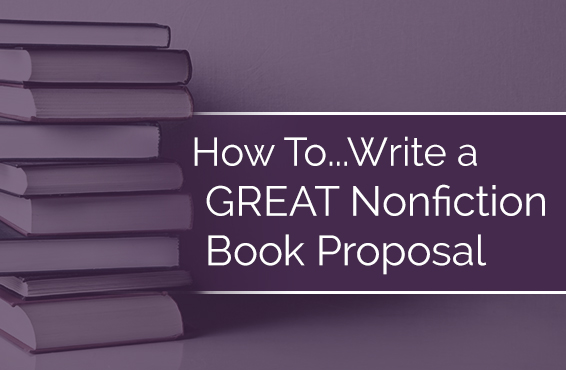 How to Write a Great Nonfiction Book Proposal